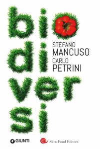 Letti per voi: Biodiversi di Mancuso e Petrini