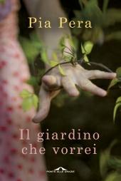Letto per voi: Il giardino che vorrei di Pia Pera