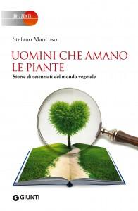 Letto per voi: Uomini che amano le piante di Stefano Mancuso