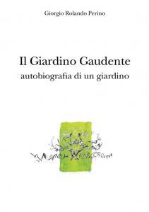 Letto per voi: Il giardino gaudente, autobiografia di un giardino