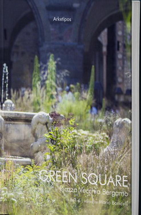 Letto per voi. Green square - Piazza Vecchia Bergamo, a cura di Arketipos
