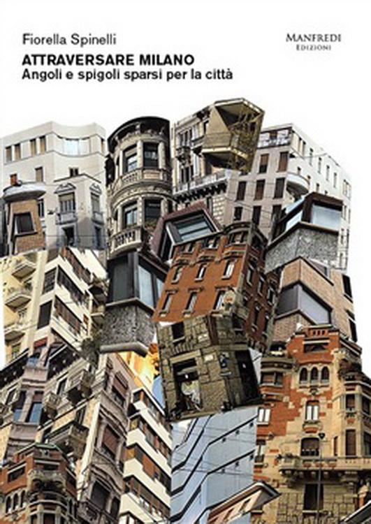 Letto per voi: Uno sguardo acuto sugli angoli di Milano
